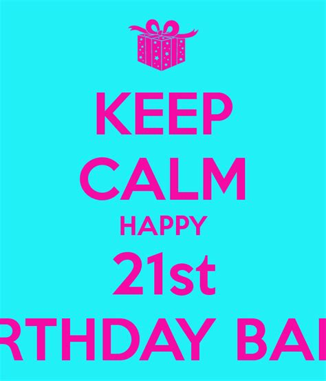 happy 21st birthday batman keep calm and carry on image keep calm happy 21st birthday baby keep calm and carry