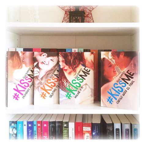 libro kiss me how to la estanter 237 a de helena rese 241 a kiss me 4 contigo hasta el final elle kennedy