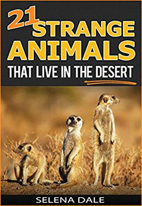 7 Strange And Wonderful Animal Facts by 21 Strange Animals That Live In The Desert Extraordinary