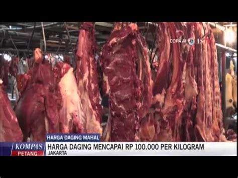 Harga Daging Naik harga daging ayam dan sapi terus naik