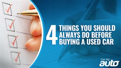 12 Things You Should Do Before You Hit 25 by Four Things You Should Always Do Before Buying A Used Car