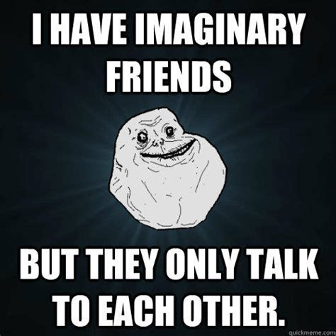 Meme Alone - 32 people who are forever alone myfunnypalace