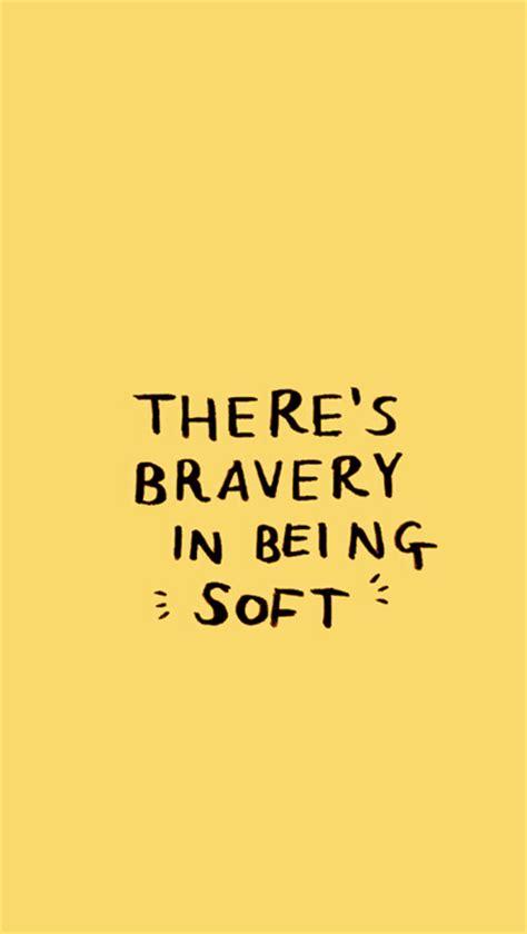 Bravery Black Yellow lockscreen quotes