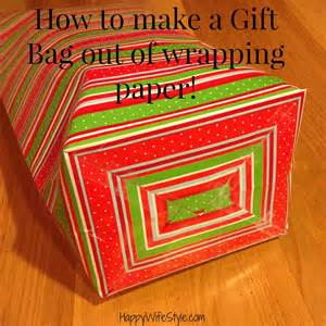 How To Make A Gift Bag Out Of Wrapping Paper - how to make a gift bag out of wrapping paper happy wifestyle