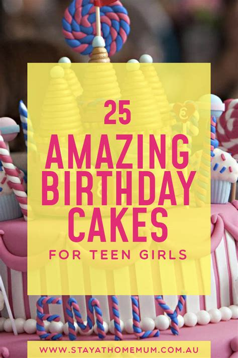 amazing birthday cakes  teen girls