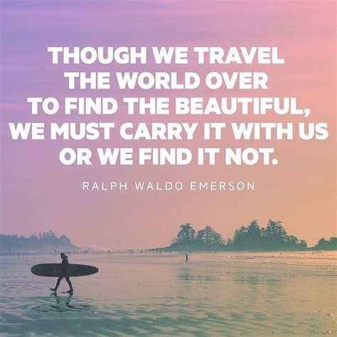 Travel Find Pretty And Protected by Quot Though We Travel The World To Find The Beautiful We