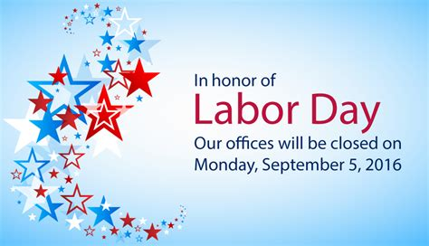 offices closed monday 9 5 16 in observance of labor day