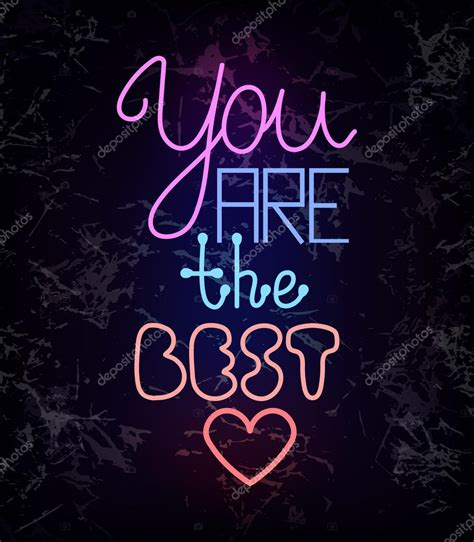 and the best you are the best glowing neon light wire text stock