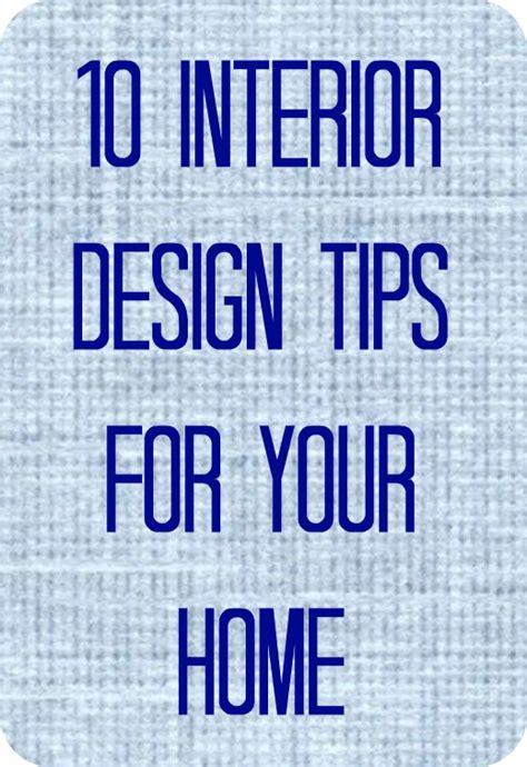 interior design tips for your home 10 interior design tips for your home