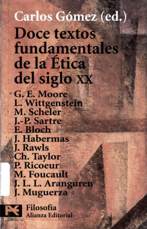 doce textos fundamentales de carlos gomez libro doce textos fundamentales de la etica del siglo xx
