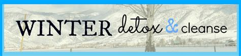 Winter Detox Plan by Winter Cleanse Be Well With Arielle