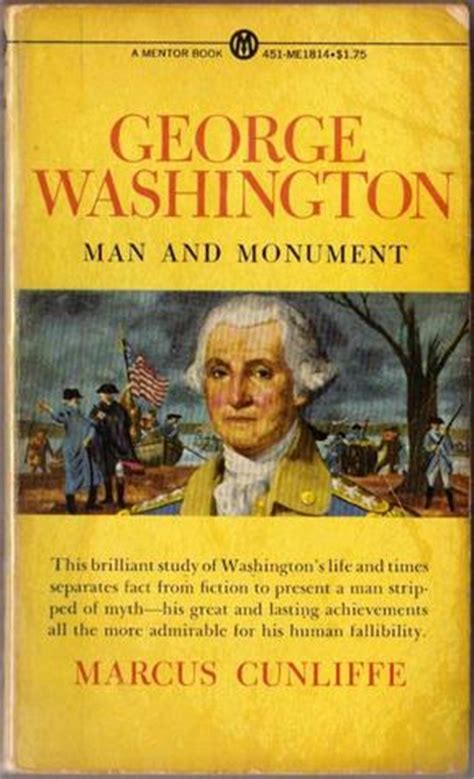 george washington by wil mara reviews discussion george washington man and monument by marcus cunliffe