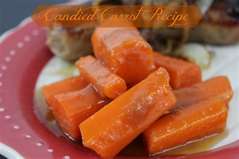 candied carrots recipe dishmaps