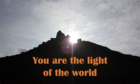 You Are The Light you are the light of the world jesus4evers