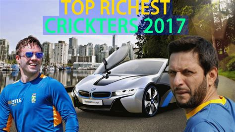 top 10 richest cricket players in the world 2017 and 2018 top 10 most richest cricketers wealth in the world 2017 richest cricketers cricket players