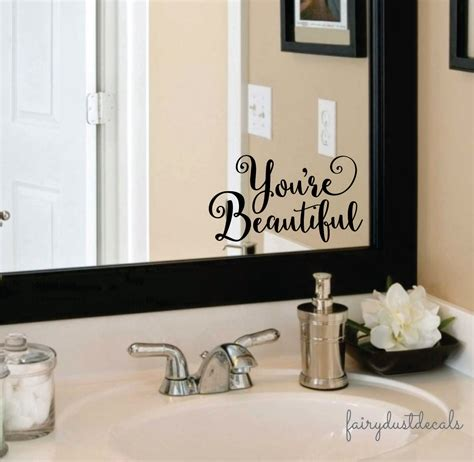 mirror decals for bathrooms beautiful wall or mirror decal you are beautiful fancy