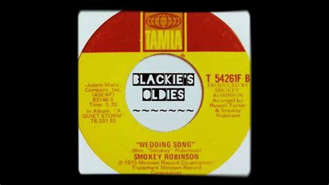 Wedding Song Smokey Robinson by Wedding Song Quot Smokey Robinson