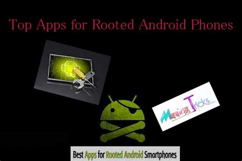 root apps for android 42 must try apps for rooted android phones 2018