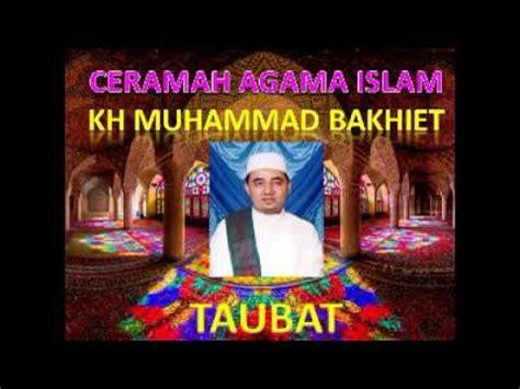 download mp3 ceramah muhammad ridwan ceramah agama islam oleh kh muhammad bakhiet judul taubat
