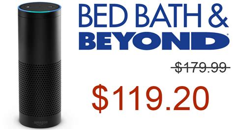 bed bath beyond coupons price match and online codes get an amazon echo for 119 20 online at bed bath beyond aftvnews