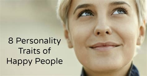 www happy 8 personality traits of happy people