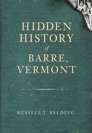 history of vermont books history of barre vermont by j belding