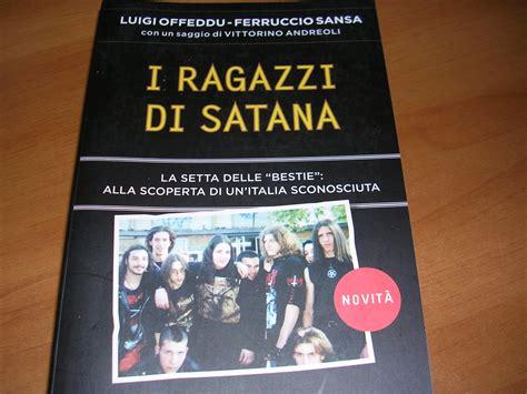 le bestie di satana libro vuoi un libro i ragazzi di satana luigi offeddu