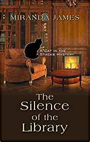in the stacks a library lover s mystery books the silence of the library a cat in the stacks mystery