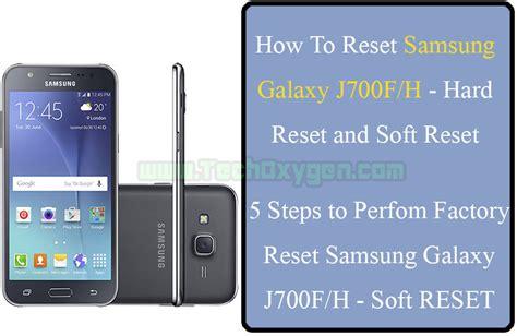 hard reset samsung qx411 how to reset samsung galaxy j7 soft reset and hard reset