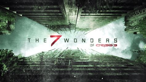 the 7 wonders of crysis 3 episode 2 quot the hunt quot and