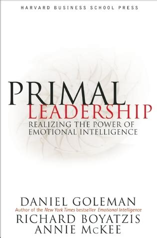 emotions emotional intelligence the power of silence books primal leadership realizing the power of emotional