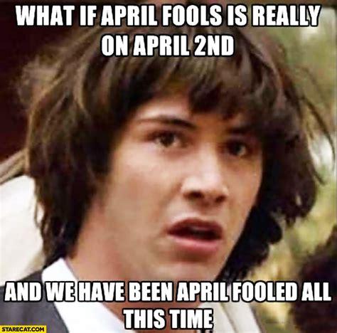 Funny April Fools Memes - best pics starecat com