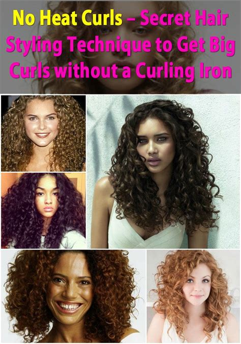 curl your hair in a hurry without heat no heat curls secret hair styling technique to get big