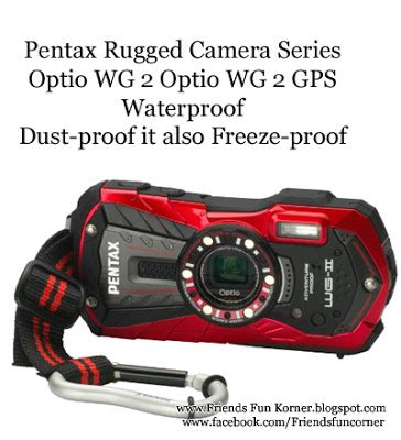 pentax rugged camara reviews pentax rugged optio wg 2 series friends corner