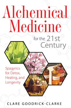 St Clare S Hospital Detox by Alchemical Medicine For The 21st Century Spagyrics For