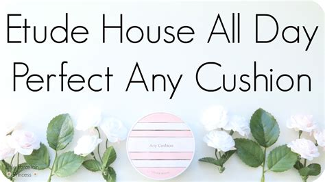 Etude House Any Cushion All Day Porcelain Princess Review Etude House All Day