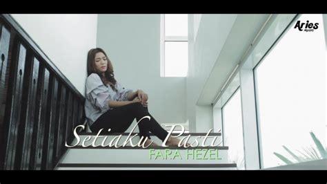 download mp3 free setiaku pasti fara hezel setiaku pasti official music video with