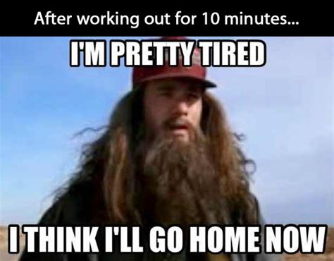 Funny Memes About Working Out - forrest gump dump a day