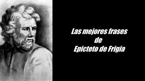 Frases famosas de Epicteto de Frigia - YouTube