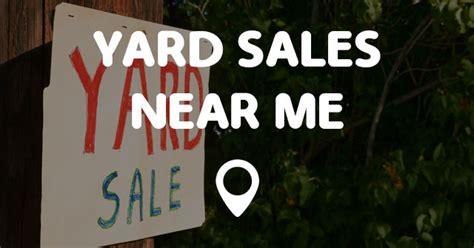 Sales Near Me by Yard Sales Near Me Points Near Me