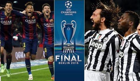 barcelona vs juventus barcelona vs juventus chions league final 2014 15