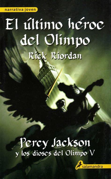el ultimo heroe del tributo entre libros rese 241 a el 250 ltimo h 233 roe del olimpo percy jackson y los dioses del
