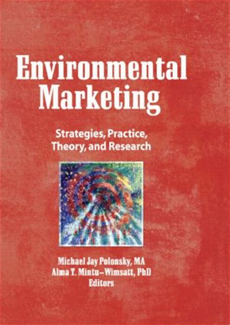 marketing theory evidence practice books environmental marketing strategies practice theory and