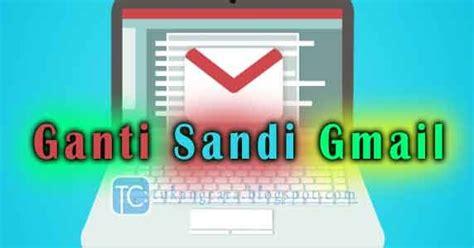 ganti sandi gmail lewat hp  ganti kata sandi akun gmail