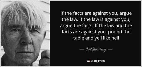 Pdf If You The Facts Argue The Facts carl sandburg quote if the facts are against you argue