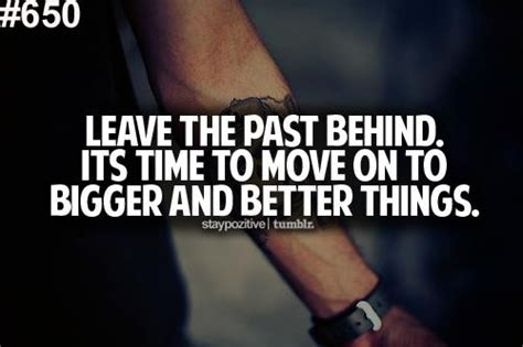 bigger better and images with quotes on leaving the past
