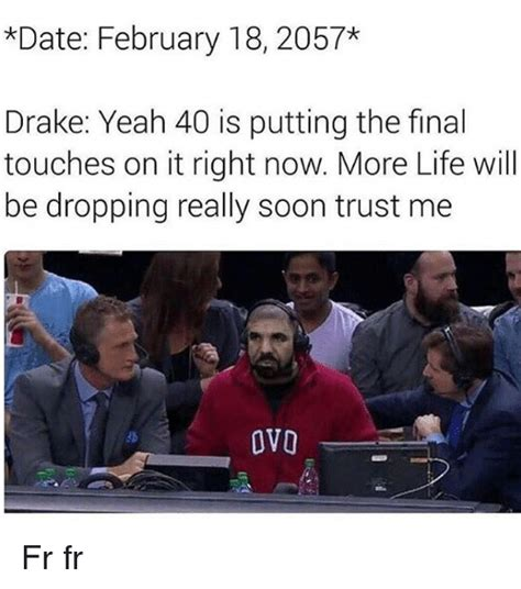 date february   drake yeah   putting  final