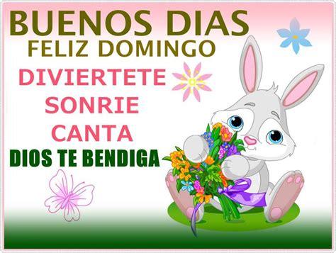 imagenes de dios feliz domingo buenos d as feliz domingo diviertete sonr e canta dios te