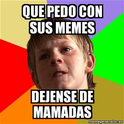 Memes De Que - meme chico malo que pedo con sus memes dejense de
