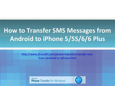 transfer sms from android to iphone how to transfer sms from android to iphone 6 6 plus